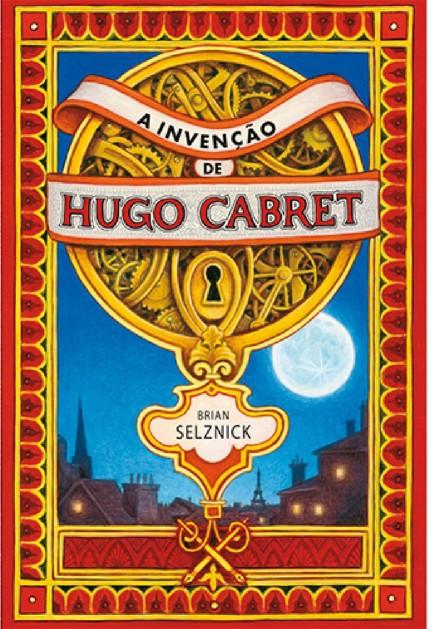 A Invenção de Hugo Cabret - Brian Selznick