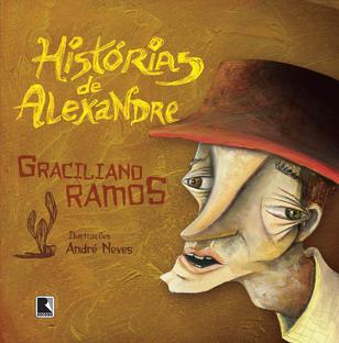 Histórias de Alexandre - Graciliano Ramos