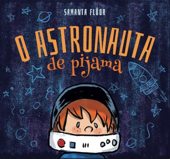 """Capa do livro """"O astronauta de pijama"""""""
