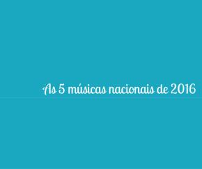Dica de Segunda: As 5 músicas nacionais de2016